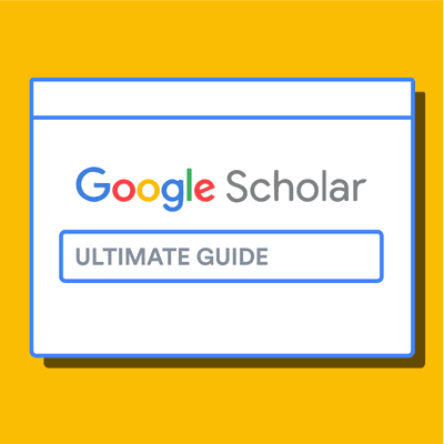 How to use Google scholar: the ultimate guide